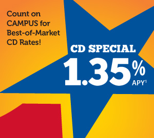 Count on CAMPUS for Best-of-Market CD Rates!: 1.35% APY(1)