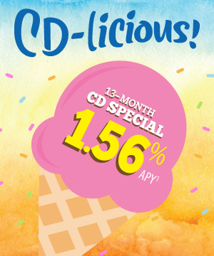 CD-licious! 13-month CD Special 1.56% APY (1)