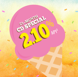 CD-licious! 21-month CD Special 2.10% APY (2)
