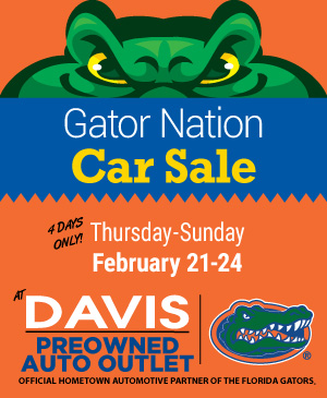 Gator Nation Car Sale at Davis Preowned Auto Outlet: 4 days only! Thursday, February 21 - Sunday, February 24