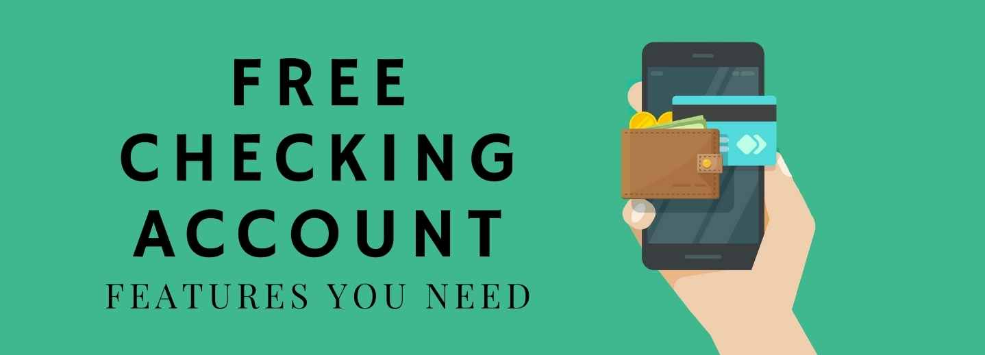 Free Checking Account Features You Need